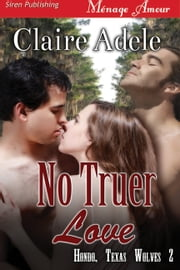 No Truer Love ebook by Claire Adele