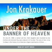 Under the Banner of Heaven - A Story of Violent Faith audiobook by Jon Krakauer