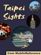Taipei Sights (Mobi Sights) ebook by MobileReference