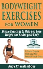 Bodyweight Exercises for Women - Simple Exercises To Help You Lose Weight And Sculpt Your Body - Fit Expert Series ebook by