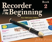 Recorder from the Beginning: Pupil's Book 2 ebook by John Pitts