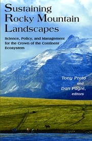 "Sustaining Rocky Mountain Landscapes - ""Science, Policy, and Management for the Crown of the Continent Ecosystem"" ebook by"