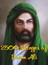 2500 Adages of Imam Ali ebook by Imam Ali