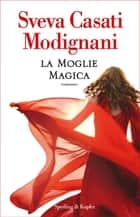 La moglie magica ebook by Sveva Casati Modignani
