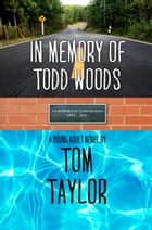 In Memory of Todd Woods ebook by Tom Taylor