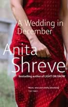 A Wedding In December ebook by Anita Shreve