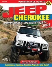 Jeep Cherokee XJ Performance Upgrades - 1984-2001 ebook by Eric Zappe