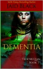 Dementia ebook by Jaid Black