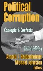 Political Corruption - Concepts and Contexts ebook by Michael Johnston