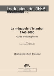 La mégapole d'Istanbul 1960-2000 - Guide bibliographique ebook by Kobo.Web.Store.Products.Fields.ContributorFieldViewModel