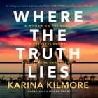 Where the Truth Lies audiobook by Karina Kilmore