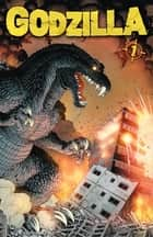 Godzilla Vol. 1 ebook by Swierczynski; Duane; Gane, Simon, Adams, Art