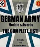 German Army Medals & Awards: The Complete List ebook by