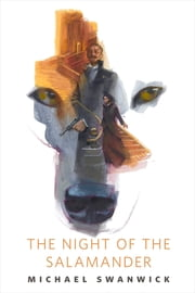 The Night of the Salamander - A Tor.Com Original ebook by Michael Swanwick