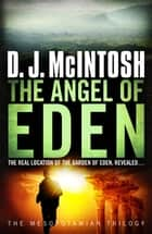 The Angel of Eden ebook by D. J. McIntosh
