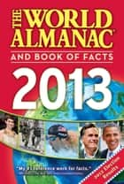 The World Almanac and Book of Facts 2013 eBook by Sarah Janssen