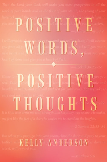 Positive Words, Positive Thoughts ebook by Kelly Anderson