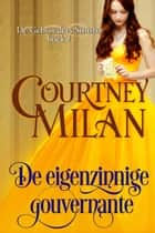 De eigenzinnige gouvernante ebook by Courtney Milan,Renée Olsthoorn