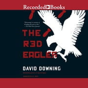 The Red Eagles audiobook by David Downing