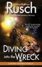 Diving into the Wreck: A Diving Universe Novella ebook by