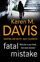 Fatal Mistake ebook by Karen M. Davis