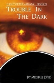 9 Trouble in the Dark ebook by Jay Michael Jones