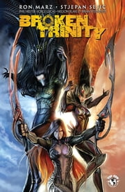 Broken Trinity: Prelude ebook by Ron Marz, Stjepan Sejic, Troy Peteri, Rob Levin, Kenneth Rocafort