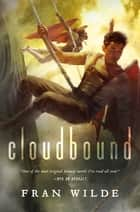 Cloudbound ebook by Fran Wilde