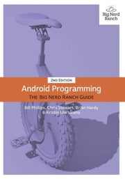 Android Programming: The Big Nerd Ranch Guide ebook by Phillips, Bill