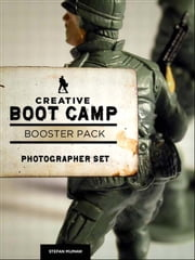 Creative Boot Camp 30-Day Booster Pack - Photographer ebook by Stefan Mumaw