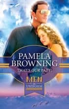 That's Our Baby! (Mills & Boon M&B) (With Child, Book 1) ebook by Pamela Browning