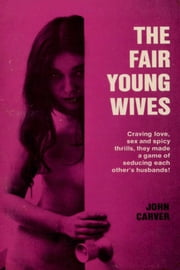 The Fair Young Wives ebook by John Carver