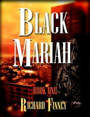 "Black Mariah: ""A Calling"" ebook by Richard Finney"