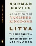 Litva: The Rise and Fall of the Grand Duchy of Lithuania ebook by Norman Davies