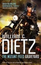 Graveyard ebook by William C. Dietz