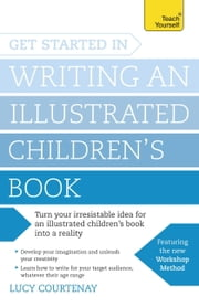 Get Started in Writing an Illustrated Children's Book ebook by Lucy Courtenay