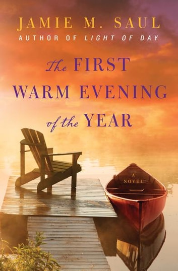 The First Warm Evening of the Year - A Novel ebook by Jamie Saul
