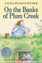 On the Banks of Plum Creek ekitaplar by Garth Williams, Laura Ingalls Wilder
