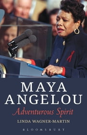Maya Angelou - Adventurous Spirit ebook by Linda Wagner-Martin