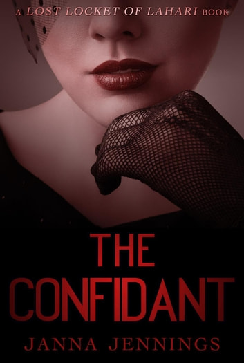 The Confidant - The Lost Locket of Lahari ebook by Janna Jennings