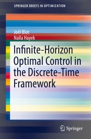 Infinite-Horizon Optimal Control in the Discrete-Time Framework ebook by Joël Blot,Naïla Hayek