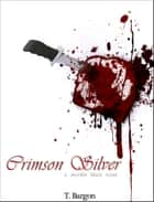 Crimson Silver ebook by T Bargon