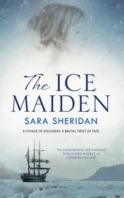 Ice Maiden, The - A historical adventure with a paranormal twist ebook by Sara Sheridan