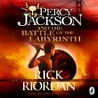 Percy Jackson and the Battle of the Labyrinth (Book 4) audiobook by Rick Riordan