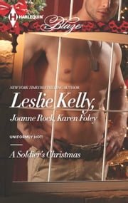 A Soldier's Christmas - I'll Be Home for Christmas\Presents Under the Tree\If Only in My Dreams ebook by Leslie Kelly, Joanne Rock, Karen Foley