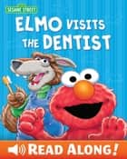 Elmo Visits the Dentist (Sesame Street Series) ebook by P.J. Shaw, Tom Brannon