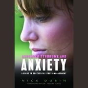 Asperger Syndrome and Anxiety - A Guide to Successful Stress Management audiobook by Nick Dubin