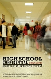High School Confidential - Secrets of an Undercover Student ebook by Jeremy Iversen