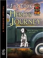 Hero's Journey (Novella) ebook by Joyce and Jim Lavene,J. J. Cook