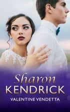Valentine Vendetta (Mills & Boon Modern) ebook by Sharon Kendrick
